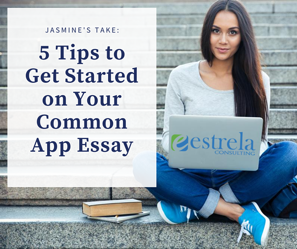5 Tips to Get Started on Your Common App Essay